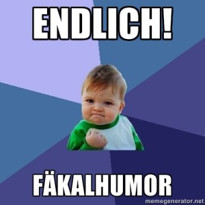 "Success Kid Meme sagt ""Endlich! Fäkalhumor"""
